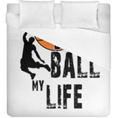 Basketball is my life Duvet Cover (King Size)