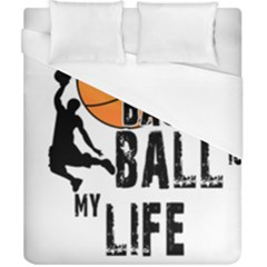 Basketball is my life Duvet Cover (California King Size)