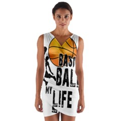 Basketball is my life Wrap Front Bodycon Dress