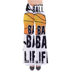 Basketball is my life Pants