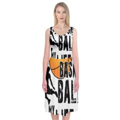 Basketball is my life Midi Sleeveless Dress