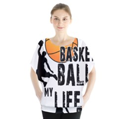 Basketball is my life Blouse