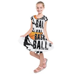 Basketball is my life Kids  Short Sleeve Dress
