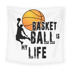 Basketball is my life Square Tapestry (Large)