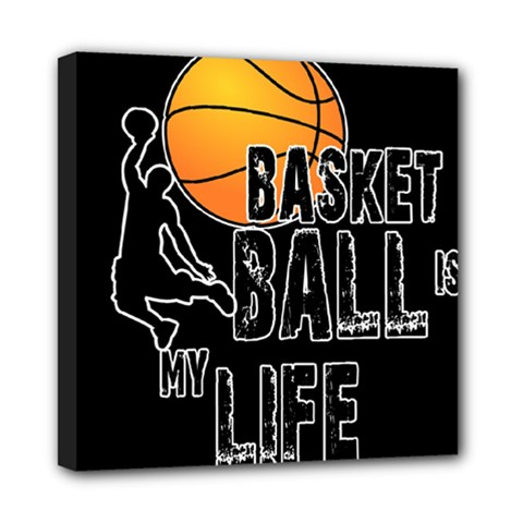 Basketball is my life Mini Canvas 8  x 8
