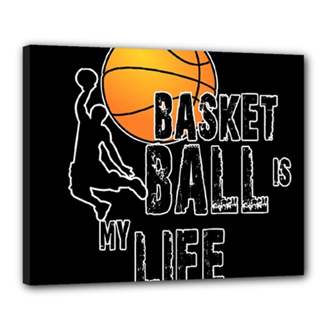 Basketball is my life Canvas 20  x 16