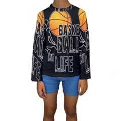 Basketball is my life Kids  Long Sleeve Swimwear