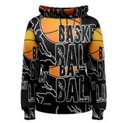 Basketball is my life Women s Pullover Hoodie