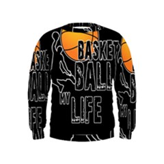 Basketball is my life Kids  Sweatshirt