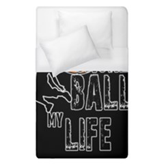 Basketball is my life Duvet Cover (Single Size)