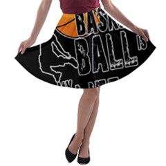 Basketball is my life A-line Skater Skirt