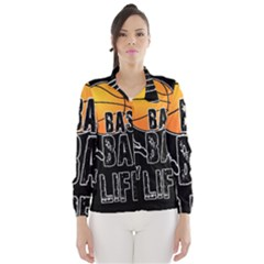 Basketball is my life Wind Breaker (Women)