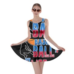 Basketball is my life Skater Dress