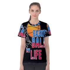 Basketball is my life Women s Cotton Tee