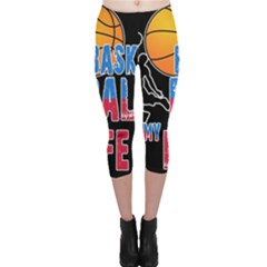 Basketball is my life Capri Leggings