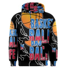 Basketball is my life Men s Pullover Hoodie