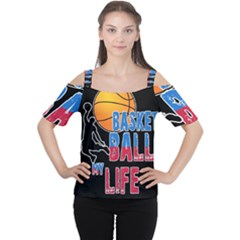 Basketball is my life Women s Cutout Shoulder Tee