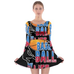 Basketball is my life Long Sleeve Skater Dress