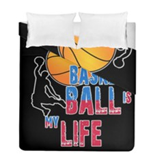 Basketball is my life Duvet Cover Double Side (Full/ Double Size)