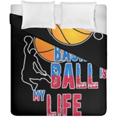 Basketball is my life Duvet Cover Double Side (California King Size)