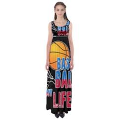 Basketball is my life Empire Waist Maxi Dress