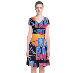 Basketball is my life Short Sleeve Front Wrap Dress