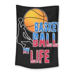 Basketball is my life Small Tapestry