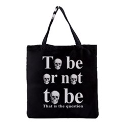 To Be Or Not To Be Grocery Tote Bag