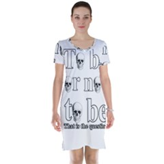 To Be Or Not To Be Short Sleeve Nightdress