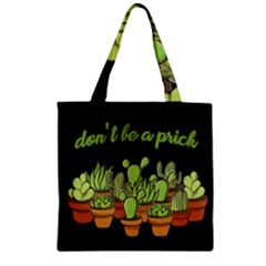 Cactus - Dont be a prick Zipper Grocery Tote Bag