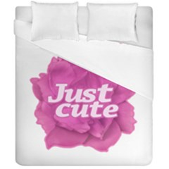 Just Cute Text Over Pink Rose Duvet Cover Double Side (California King Size)
