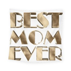 Best Mom Ever Gold Look Elegant Typography Square Tapestry (Small)