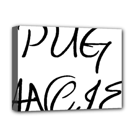 Pug Fancier Deluxe Canvas 16  x 12