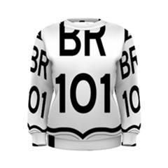 Brazil BR-101 Transcoastal Highway  Women s Sweatshirt