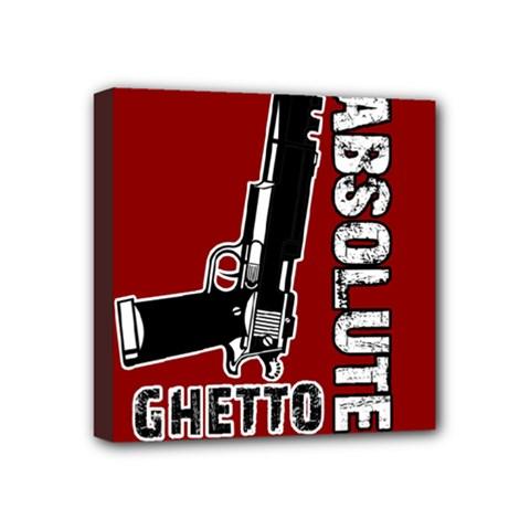 Absolute ghetto Mini Canvas 4  x 4