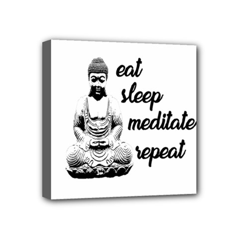 Eat, sleep, meditate, repeat  Mini Canvas 4  x 4