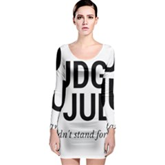 Judge judy wouldn t stand for this! Long Sleeve Bodycon Dress