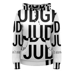 Judge judy wouldn t stand for this! Women s Pullover Hoodie