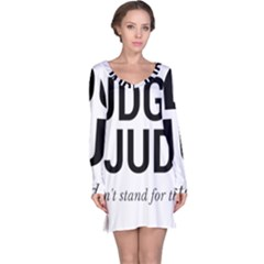 Judge judy wouldn t stand for this! Long Sleeve Nightdress