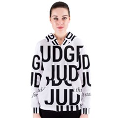 Judge judy wouldn t stand for this! Women s Zipper Hoodie