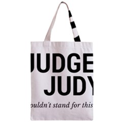 Judge judy wouldn t stand for this! Zipper Classic Tote Bag