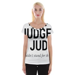 Judge judy wouldn t stand for this! Cap Sleeve Tops