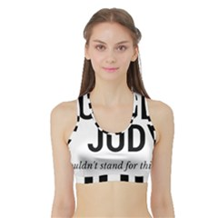 Judge judy wouldn t stand for this! Sports Bra with Border