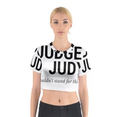 Judge judy wouldn t stand for this! Cotton Crop Top
