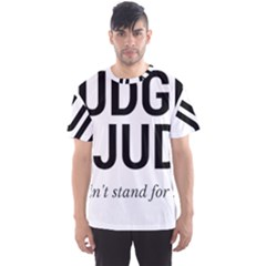 Judge judy wouldn t stand for this! Men s Sports Mesh Tee