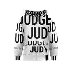 Judge judy wouldn t stand for this! Kids  Zipper Hoodie