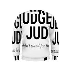 Judge judy wouldn t stand for this! Kids  Sweatshirt
