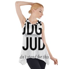 Judge judy wouldn t stand for this! Side Drop Tank Tunic