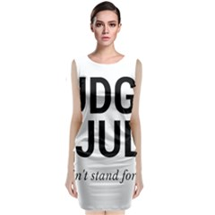 Judge judy wouldn t stand for this! Classic Sleeveless Midi Dress