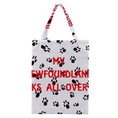 My Newfie Walks On Me Classic Tote Bag